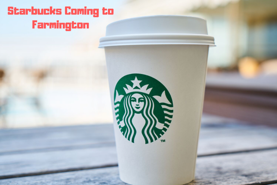 Starbucks is coming to Farmington!